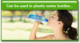 Can be used in plastic bottles...